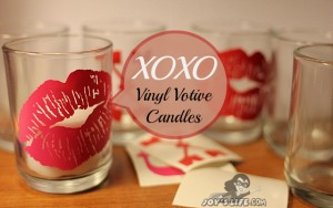 Kissy Lips and XOXO Vinyl Votive Candles Project