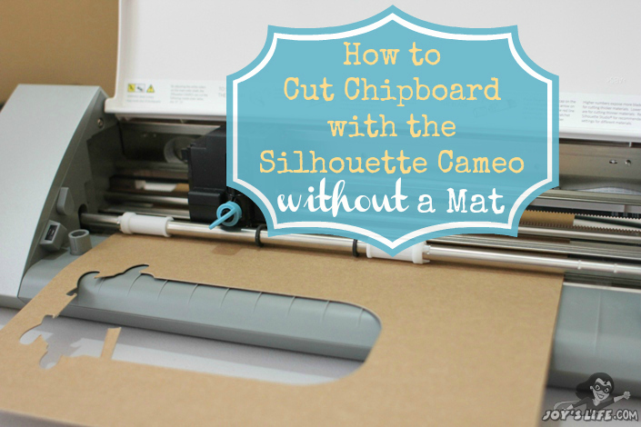 How To Cut Chipboard With The Silhouette Cameo Without A