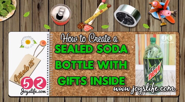 52: Episode 12: How to Make a 2 Liter Soda Bottle with Gifts Inside VIDEO