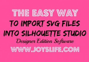 The Easy Way to Import SVG Files to Silhouette Studio Designer Edition Software #SilhouetteCameo #SVG #Tutorial #SilhouetteStudio