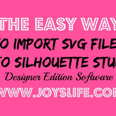 The Easy Way to Import SVG Files to Silhouette Studio Designer Edition Software