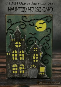 CTMH Cricut Artfully Sent Haunted House Card #Cricut #CTMH #ArtfullySent #Halloween #card