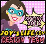 Joy's Life March 2011 – May 2012 Design Team