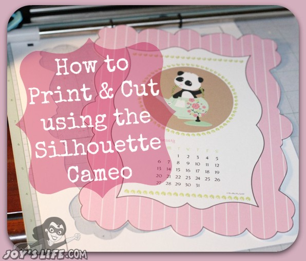 How To Print And Cut Using The Silhouette Cameo Joy S Life