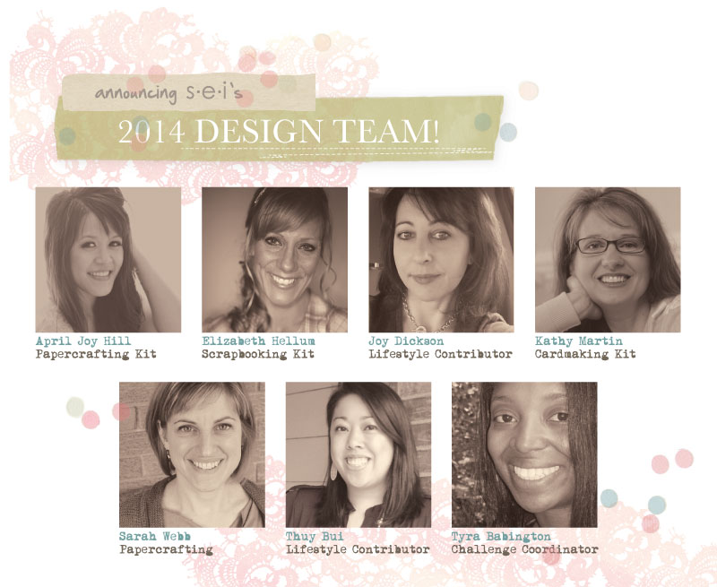 Woo hoo!  SEI's 2014 Design Team!!