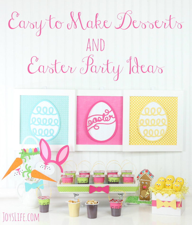 Easy to Make Desserts and Easter Party Ideas #SnackPackMixins #Ad #SilhouetteCameo #Easter #PartyPlan
