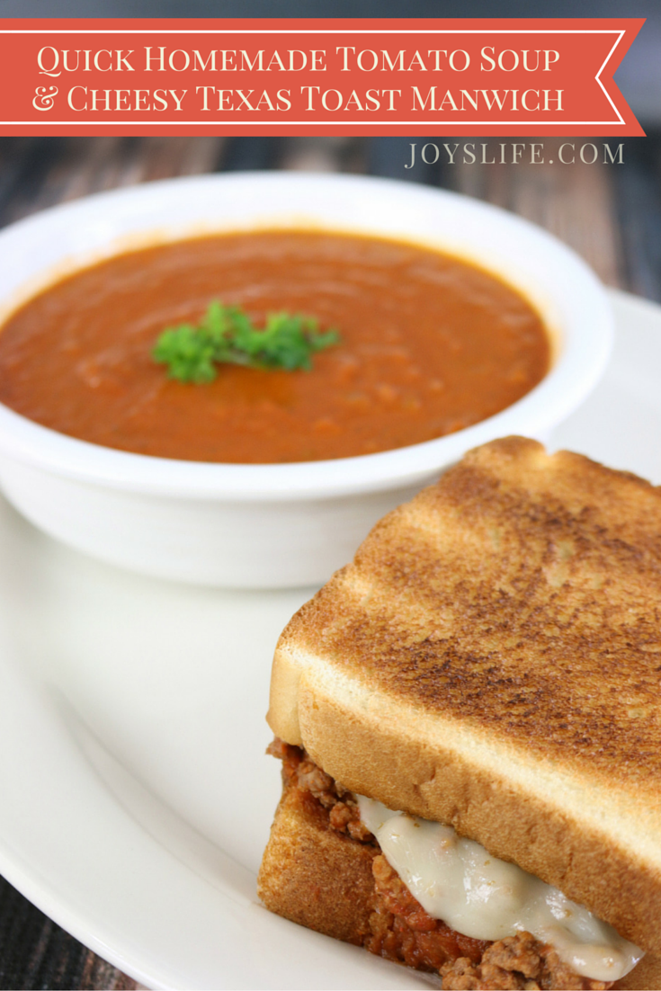 Quick Homemade Tomato Soup & Cheesy Texas Toast MANWICH #YesYouCAN #ad
